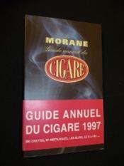 Morane Guide Annuel Du Cigare 1997 (Le) - Couverture - Format classique