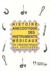 Histoire anecdotique des instruments medicaux - Couverture - Format classique