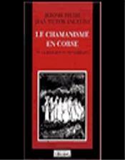 Le chamanisme en corse ou la religion du néolithique - Intérieur - Format classique