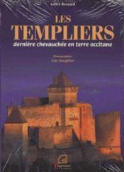 Les templiers ; dernière chevauchée en terre occitane - Couverture - Format classique