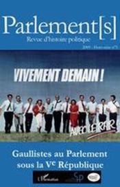 REVUE PARLEMENT(S) N.5 ; vivement demain ! gaullistes au parlement sous la Ve république - Couverture - Format classique