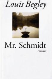 Mr. Schmidt. roman - Couverture - Format classique