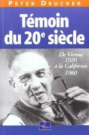 Temoin Du 20 Siecle ; De Veinne 1920 A La Californie - Intérieur - Format classique