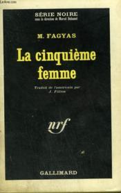 La Cinquieme Femme. Collection : Serie Noire N° 893 - Couverture - Format classique