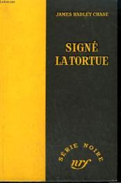 Signe La Tortue. ( Mission To Siena ). Collection : Serie Noire Sans Jaquette N° 318 - Couverture - Format classique