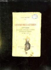 L Entre Deux Guerres. Souvenirs Des Milieux Litteraires Politiques Artistiques Et Medicaux De 1880 A 1905. - Couverture - Format classique