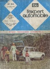 L'Expert Automobile - Mensuel N°84 - Janvier 1973 - Etude Technique Automobile - Peugeot 204 Break Diesel - Fiche Technique 204 Tt Essence Peugeot 204 Break Diesel - Couverture - Format classique