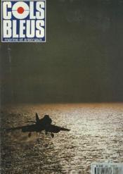 COLS BLEUS. HEBDOMADAIRE DE LA MARINE ET DES ARSENAUX N°2280 DU 5 NOVEMBRE 1994. LES EBENISTES D'APPONTAGE par LE LIEUT. DE VAISS. ROUSSIN / LE NIVÔSE EN COREE par LE MED. DES ARMEES VIRTART / MANOEUVRE ET CHASSE AUX MINES EN BALTIQUE par ... - Couverture - Format classique