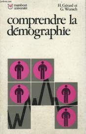 Comprendre La Demographie - Methodes D'Analyse Et Problemes De Population - Couverture - Format classique