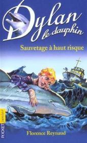 Dylan Le Dauphin T.1 ; Sauvetage A Haut Risque - Couverture - Format classique