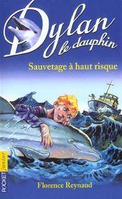 Dylan Le Dauphin T.1 ; Sauvetage A Haut Risque - Intérieur - Format classique