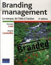 Branding management ; la marque, de l'idee a l'action (2e edition) - Intérieur - Format classique