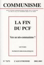 Revue Communisme N.72/73 ; La Fin Du Pcf ; Vers Un Néo-Communisme ? - Couverture - Format classique
