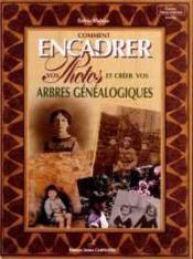 Comment Encadrer Vos Photos Et Creer Arbres Genealogiqu - Couverture - Format classique