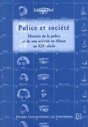 Police Et Societe. Histoire De La Police Et De Son Activite En Alsace Au 19e Siecle - Intérieur - Format classique