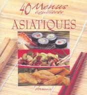 40 menus equilibres ; asiatiques - Intérieur - Format classique