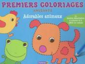 Premiers Coloriages Amusants - Adorables Animaux - Couverture - Format classique