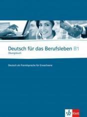Deutsch für das Berufsleben ; B1 ; cahier d'exercices (édition 2011) - Couverture - Format classique