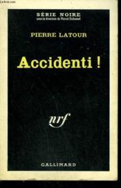 Accidenti ! Collection : Serie Noire N° 670 - Couverture - Format classique