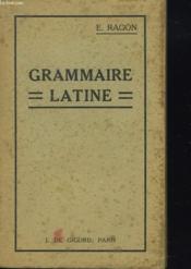 Grammaire Latine A L'Usage Des Classes. - Couverture - Format classique