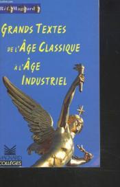 Les Grands Textes De L'Age Classique A L'Age Industriel - Couverture - Format classique