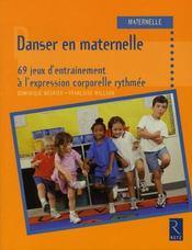 Danser en maternelle ; 69 jeux d'entraînement à l'expression corporelle rythmée - Intérieur - Format classique