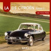 La Citroën de mon père t.1 ; 1955-1967 - Couverture - Format classique