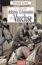 Les grandes affaires criminelles du Vaucluse - Intérieur - Format classique
