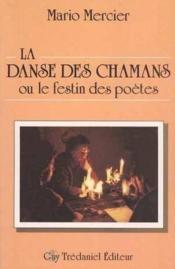 La Danse Des Chamans Ou Le Festin Des Poetes - Couverture - Format classique