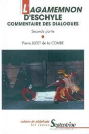 L'agamemnon d'eschyle commentaire des dialogues. deux volumes - Couverture - Format classique
