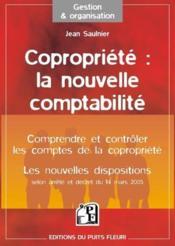 Copropriété : la nouvelle comptabilité, les nouvelles dispositions - Couverture - Format classique