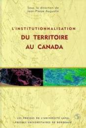 L'institutionnalisation du territoire au canada - Couverture - Format classique