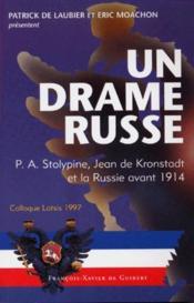 Un drame russe. p.a. stolypine, joan de kronstadt et la russie avant 1914 - Couverture - Format classique