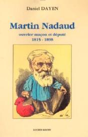 Martin nadaud, ouvrier macon et depute 1815-1898 - Couverture - Format classique
