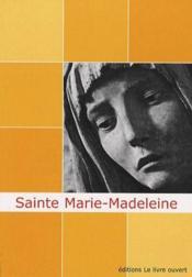 Sainte Marie-Madeleine ; un chemin de lumière - Couverture - Format classique
