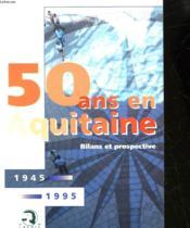 50 Ans En Aquitaine - Couverture - Format classique