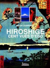 Hiroshige : Cent Vues D'Edo - Couverture - Format classique