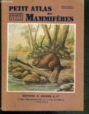 Petit Atlas Des Mammiferes - Fascicule N°i. Monotremes - Marsupiaux - Edentes - Rongeurs - Couverture - Format classique
