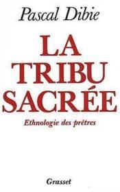 La tribu sacrée ; ethnologie des prêtres - Couverture - Format classique