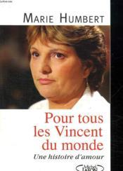 Pour tous les Vincent du monde ; une histoire d'amour - Couverture - Format classique