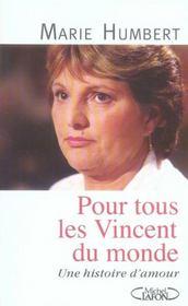 Pour tous les Vincent du monde ; une histoire d'amour - Intérieur - Format classique