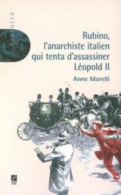 Rubino L'Anarchiste Italien Qui Tenta D'Assassiner Leopold Ii - Couverture - Format classique