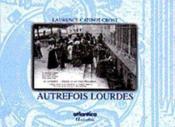 Autrefois Lourdes - Couverture - Format classique