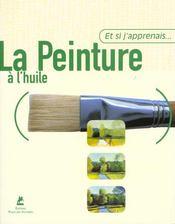 Et Si J'Apprenais T.3 ; La Peinture A L'Huile - Intérieur - Format classique
