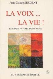 Voix... la vie ! (la) - Couverture - Format classique