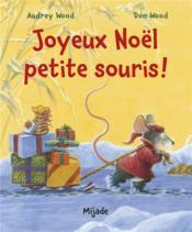 Joyeux Noël, petite souris ! - Couverture - Format classique