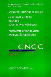 Actualite juridique et fiscale ; le passage à l'euro dans les coopératives agricoles ; comment réussir votre assemblée générale - Couverture - Format classique