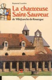 Chartreuse saint-sauveur (la) villefranche de rouergue - Couverture - Format classique