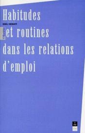 Habitudes et routines dans les relations d'emploi - Couverture - Format classique