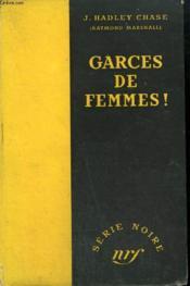 Garces De Femmes ! ( You Never Know With Women). Collection : Serie Noire Sans Jaquette N° 31 - Couverture - Format classique